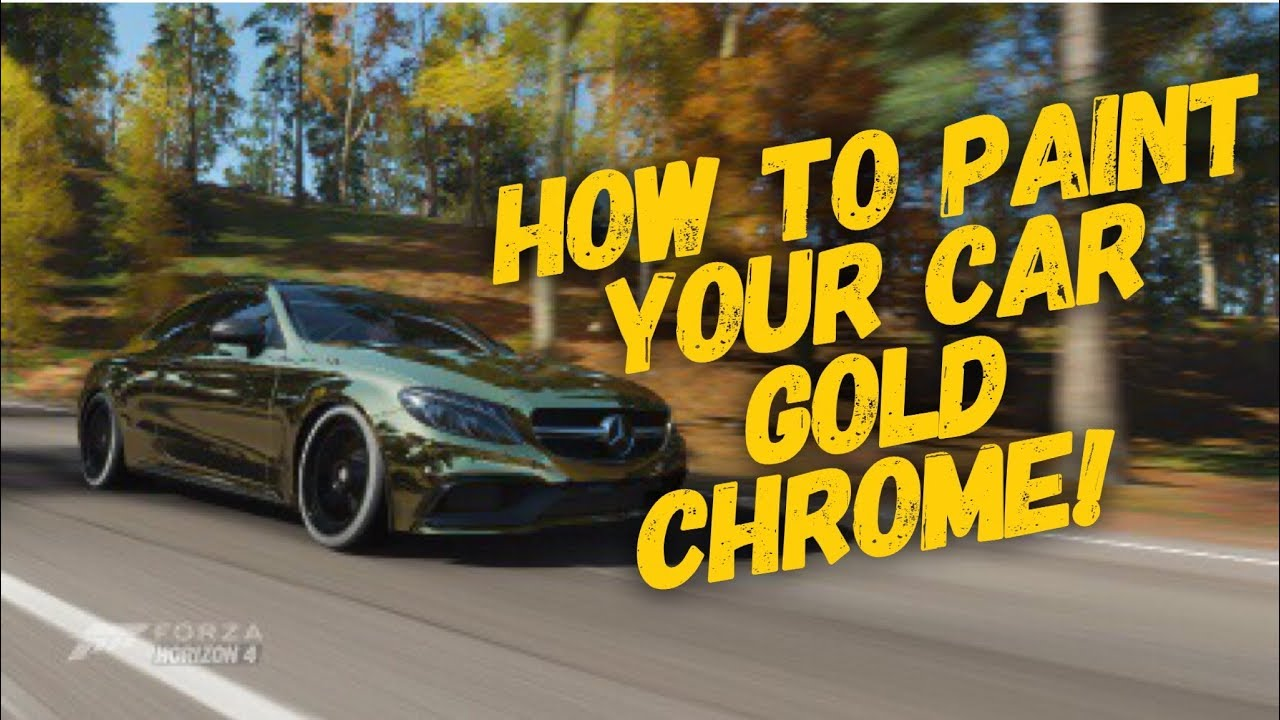 how to paint your car gold chrome in forza horizon 4. Black Bedroom Furniture Sets. Home Design Ideas