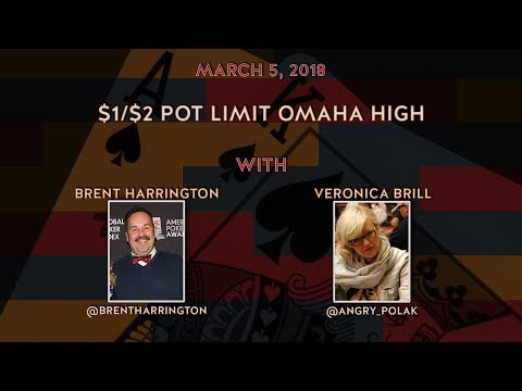 $1/$2 Pot Limit Omaha High with Veronica Brill and Brent Harrington
