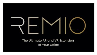 RemioVR | The Ultimate AR and VR Extension of Your Office