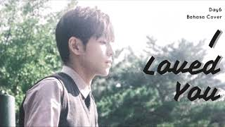 Video Bahasa Indonesia Cover | I Loved You - Day6 download MP3, 3GP, MP4, WEBM, AVI, FLV Maret 2018
