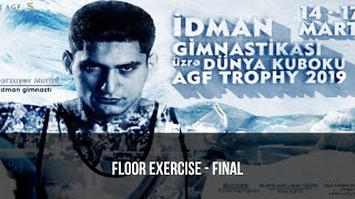 Floor exercise - MAG - FINAL - AGF Trophy 2019