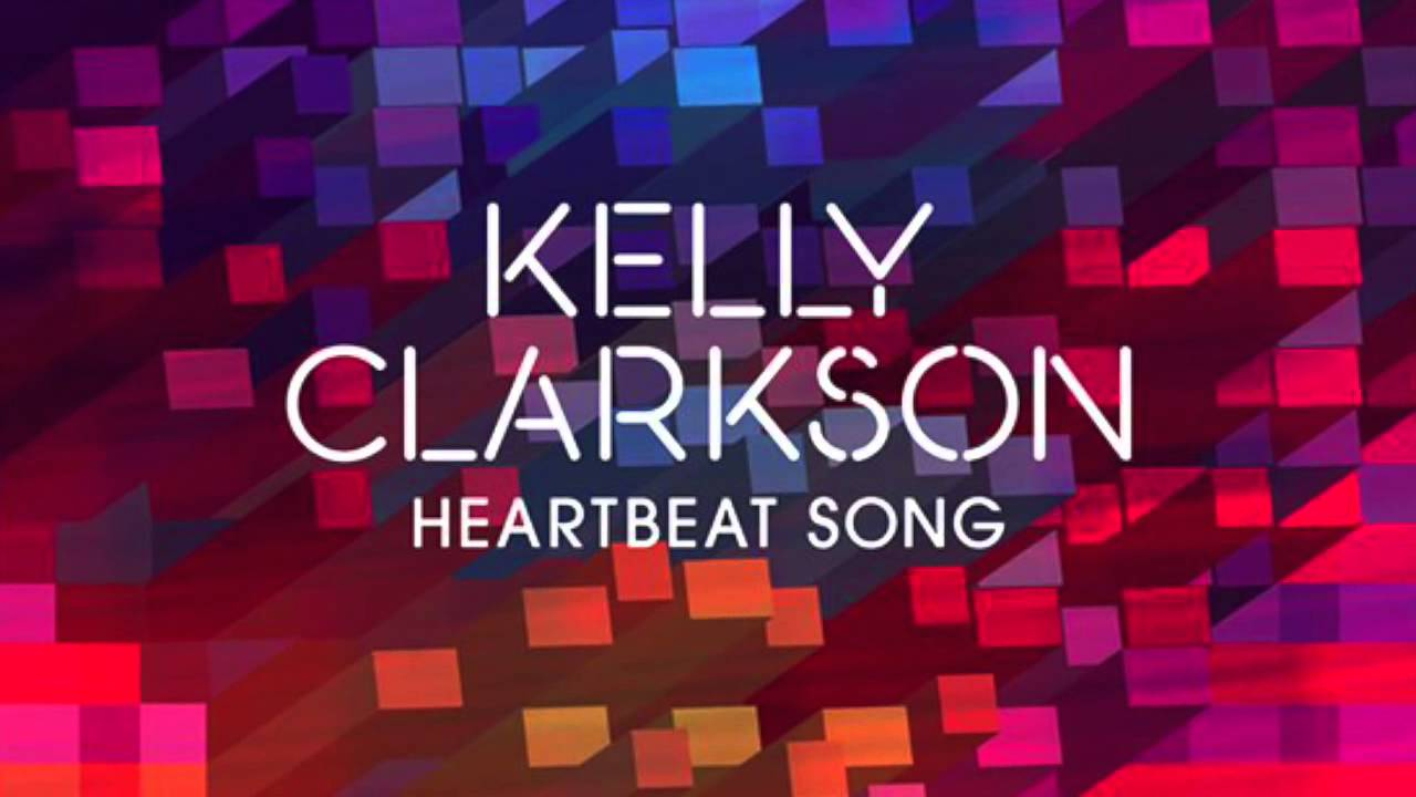 Download Kelly Clarkson - Heartbeat Song (New Single Preview)