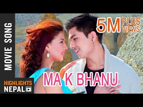 Ma Ke Bhanu - Video Song | Nepali Movie DREAMS | Anmol K.C, Samragyee R.L Shah, Bhuwan K.C 2016 4K