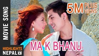 DREAMS Nepali Movie Song | Ma Ke Bhanu | Anmol K.C, Samragyee R.L Shah, Bhuwan K.C 2016 4K