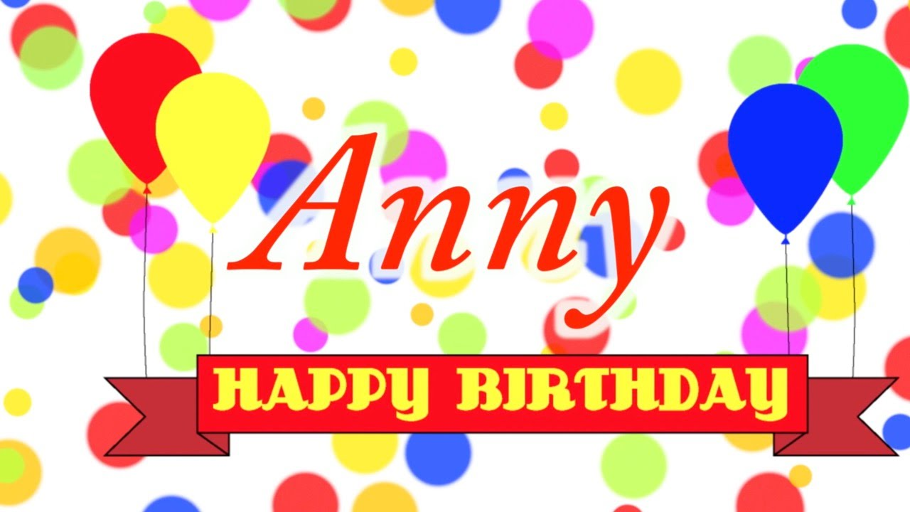Happy Birthday Anny Song