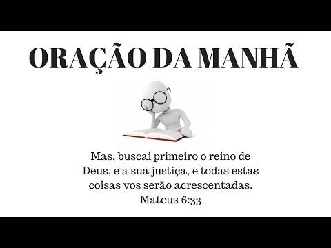 ORAÇÃO DA  MANHÃ- MAS BUSCAI PRIMEIRO O REINO DE DEUS