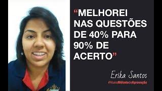 Baixar Erika Santos | Depoimento | Melhorou nas questões de 40% para 90% de acerto!