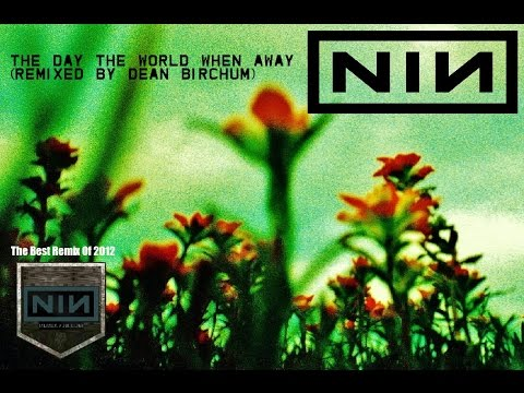 Nine Inch Nails -  T.D.T.W.W.A. (Remixed By Dean Birchum) (2012)