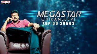 Megastar Chiranjeevi Top 30 Hit Songs Jukebox ♫♫ || Megastar Chiranjeevi All Time Hits