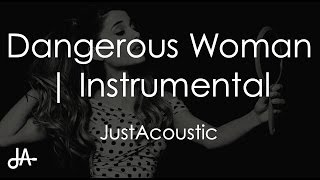 Dangerous Woman - Ariana Grande (Acoustic Instrumental)