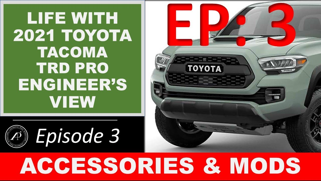 EP 3: Life with Tacoma TRD Pro. Episode 3: What accessories & mods did I start with?