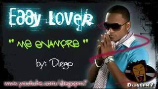 eddy lover   me enamore   exclusivo 2010 ツ