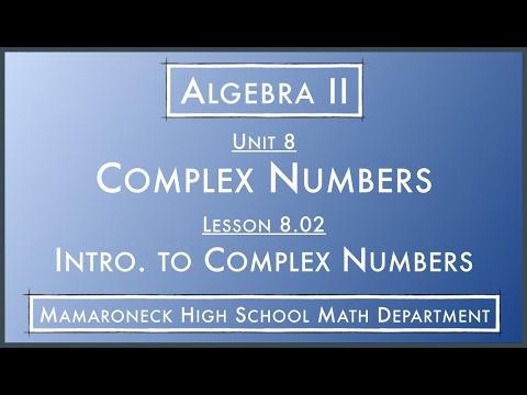 Algebra II @ MHS — 8.02.L - Intro. to Complex Numbers