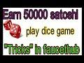play dice faucethub || 1000% win No loss
