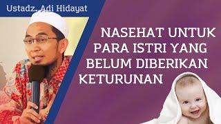 Download Nasihat untuk para istri yang belum mendapat keturunan - Ustadz Adi Hidayat, Lc, MA Mp3