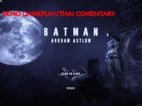 Batman Arkham Asylum :Demo [นกมีหู หนูมีปีก]