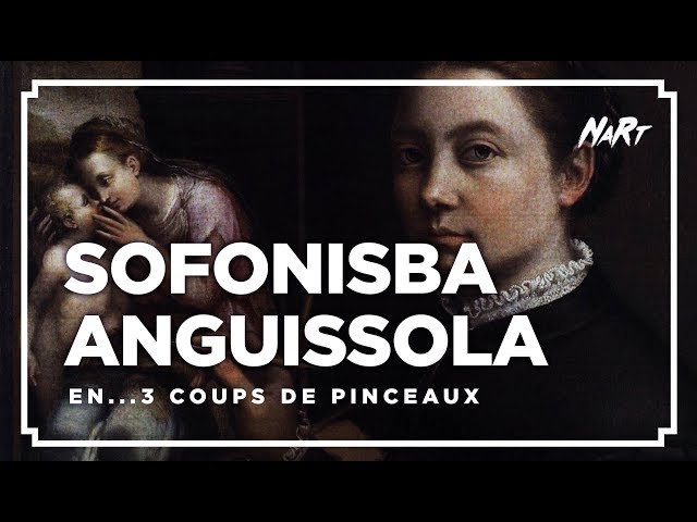 3 coups de pinceau : SOFONISBA ANGUISSOLA
