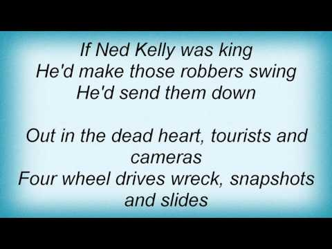 Midnight Oil - If Ned Kelly Was King Lyrics