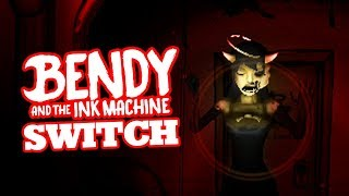 BENDY AND THE INK MACHINE SWITCH | Bendy Chapter 3