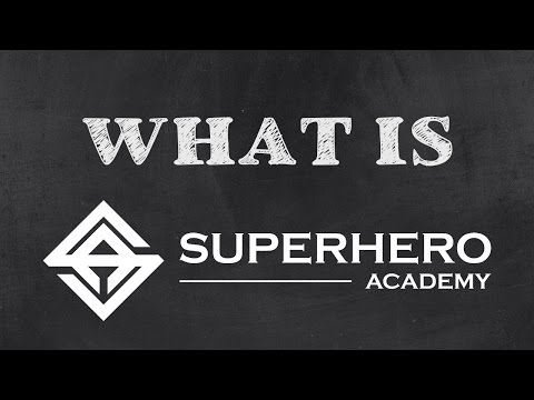 What is Superhero Academy? - Education For Empowering Real Life Superheroes Via Entrepreneurship