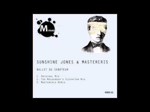 Sunshine Jones, Mastercris  - Ballet Du Saboteur (The Messenger's Elevation Mix)