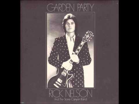 "Rick Nelson & the Stone Canyon Band ""Garden Party"", 1972.Track A2: ""Garden Party"""