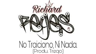 Baixar RICHARD REYES - NO TRAICIONO, NI NADA (PROD. TREQO)