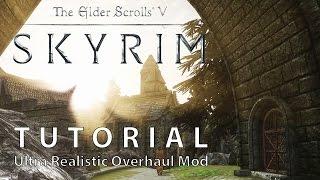 Skyrim – Tutorial for Ultra Realistic Overhaul Mod Collection [german/deutsch][WQHD]
