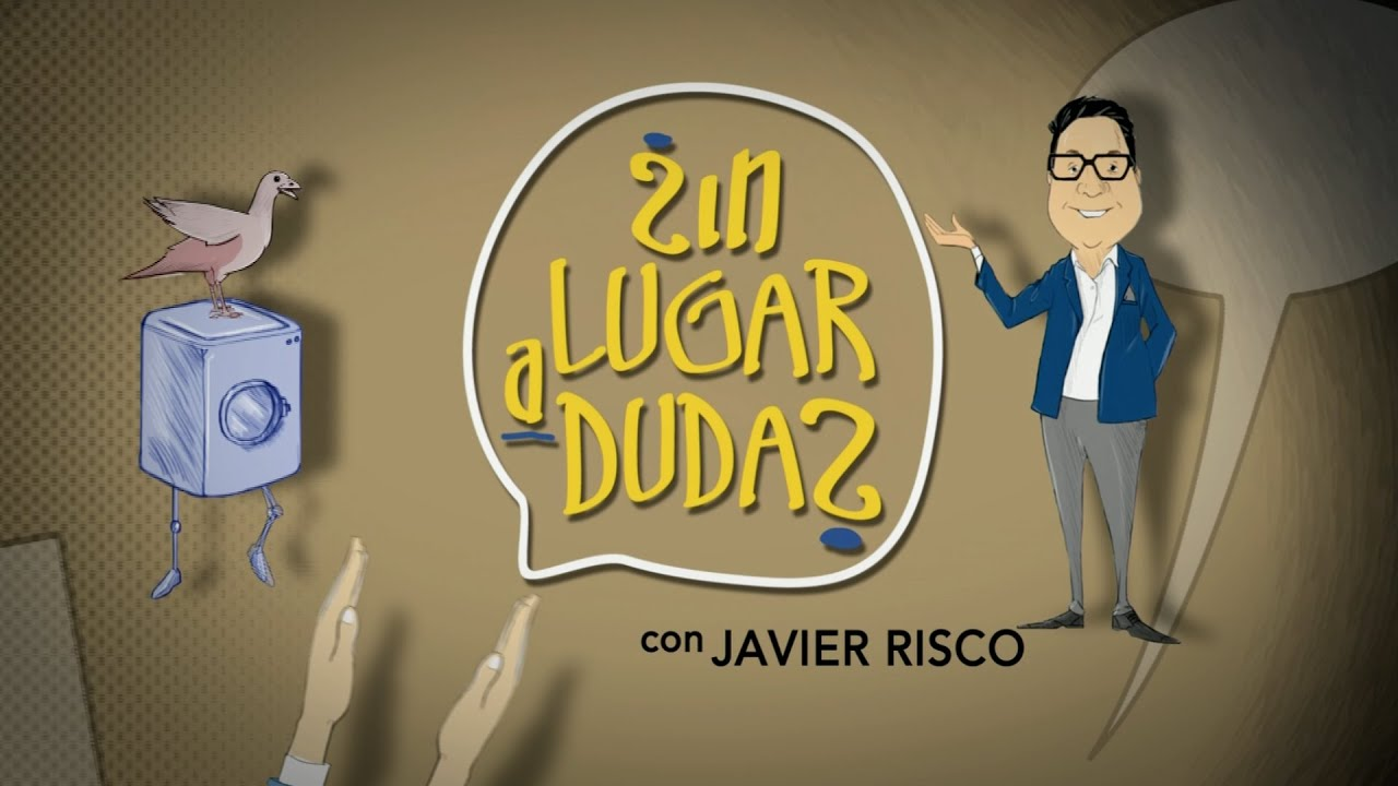 SIN LUGAR A DUDAS CON JAVIER RISCO - YouTube 5488cfbf26