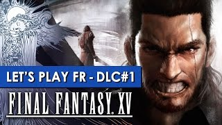 FINAL FANTASY XV : Episode Gladiolus   DLC #1