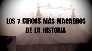 Los 7 circos más macabros de la historia | DrossRotzank (Angel David Revilla)