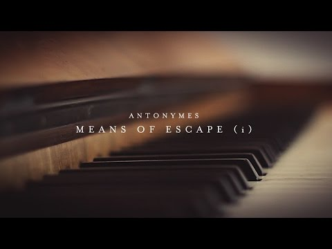 Antonymes - Means Of Escape (i)