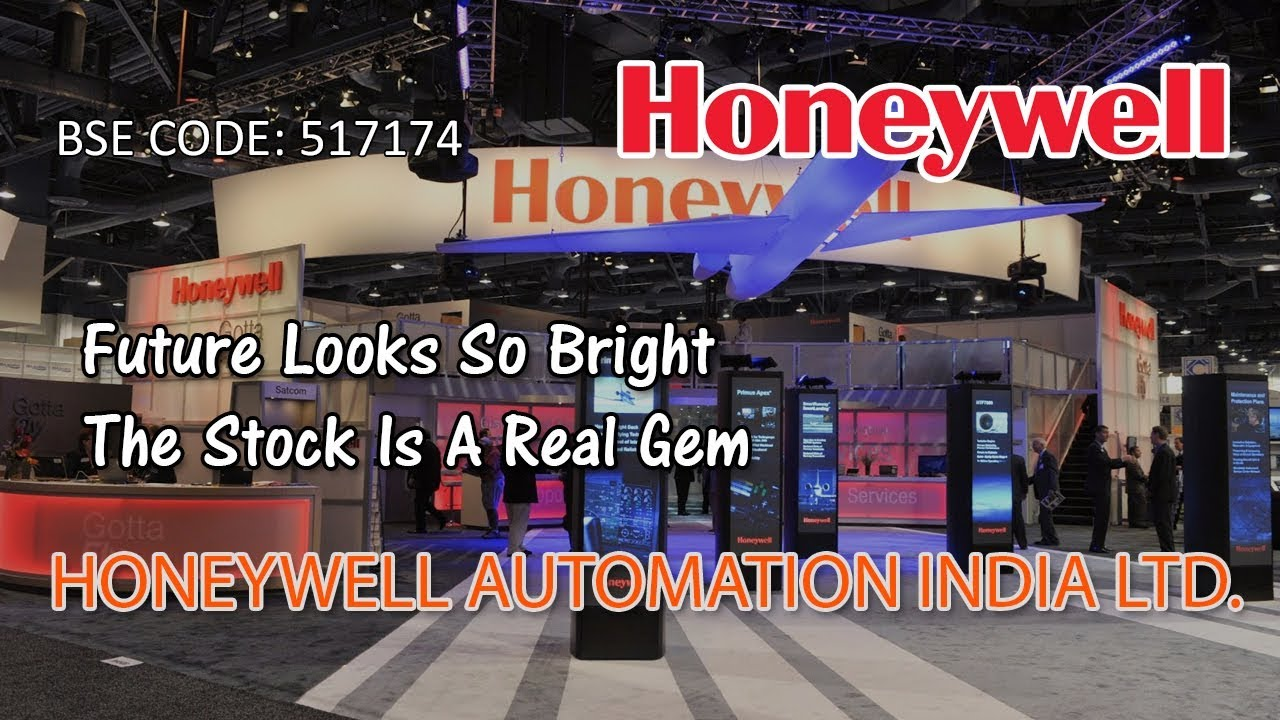 Future Looks So Bright - The Stock Is A Real Gem - HONEYWELL AUTOMATION  INDIA LTD, BSE Code - 517174