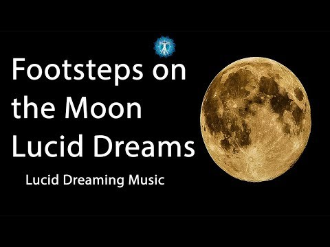 """Lucid Dreaming Music: """"Footsteps on the Moon Lucid Dreams"""" Space Fantasy"""