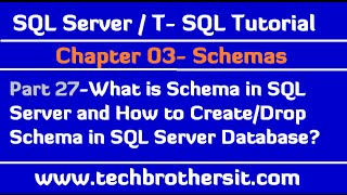 What is Schema in SQL Server & How to Create or Drop Schema - SQL Server / T-SQL Tutorial Part 27