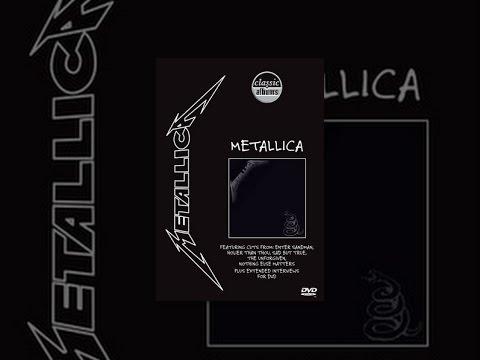 Metallica  Classic Album: Metallica