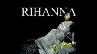Te Amo - Rihanna 320kbps HQ  (download link if requested)