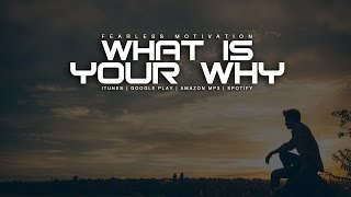 What Is Your WHY - Motivational Video