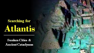 Searching for Atlantis: Sunken Cities and Ancient Cataclysms - Matthew LaCroix