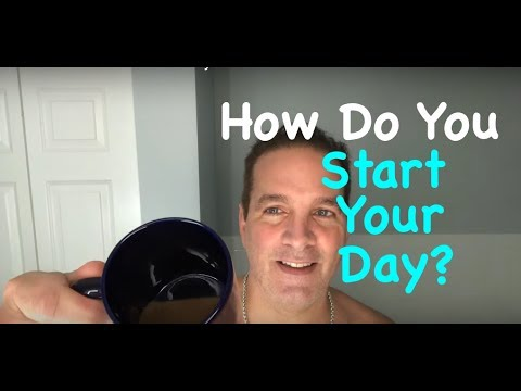 How Do You Start Your Day?