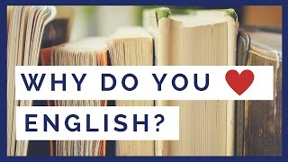 Voices from American English: Why do you love English?