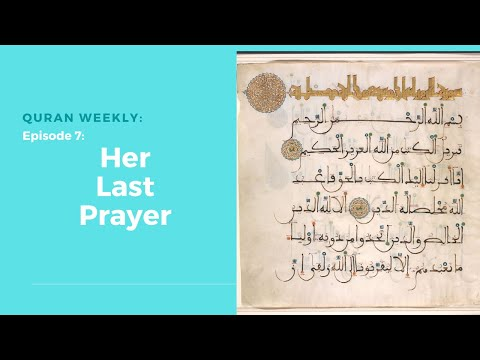 Quran Weekly: Her Last Prayer | Sheikh Azhar Nasser