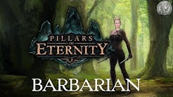 PIllars of Eternity - Character Creation Min-Max Guide - Barbarian (Wrecking Ball) + Combat Demo
