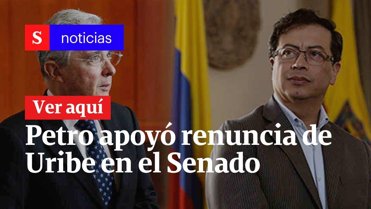 Gustavo Petro apoyó renuncia de Álvaro Uribe en el Senado   Semana Noticias  - YouTube