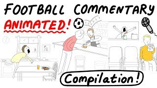 Crazy Football Commentary, Animated! COMPILATION (Parts 1-5)