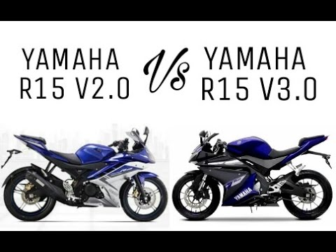 2017 YAMAHA R15 V3.0 VS YAMAHA R15 V2.0 | COMPARISON - YouTube