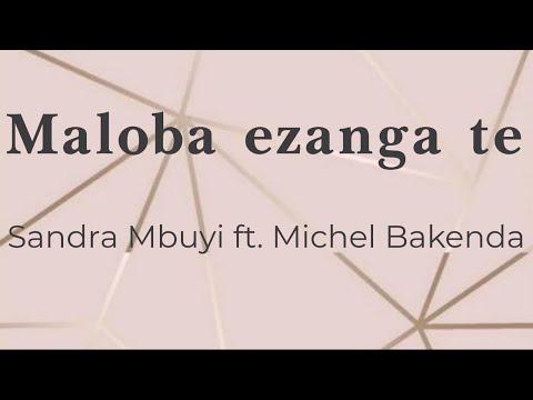 Maloba Ezanga Te - Sandra Mbuyi Feat Michel Bakenda (lyrics/parole/songtext)