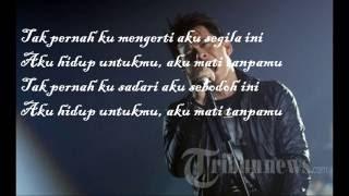 NOAH - Hidup Untuk Mu Mati Tanpa Mu (Lyrics) HD