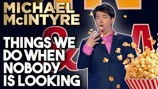Things We Do When Nobody Is Looking! | Michael McIntyre Stand Up Comedy