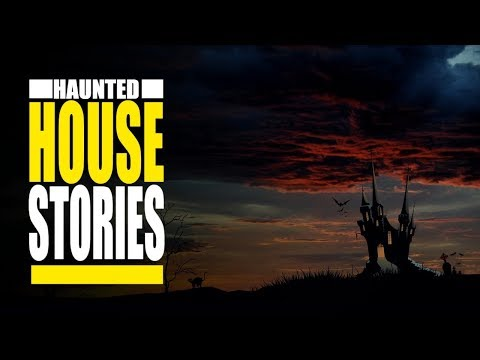 Haunted House Story | Ghosts, Paranormal Supernatural
